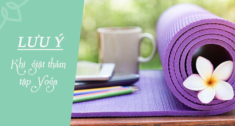 Giặt thảm tập yoga không khó và cũng chẳng đơn giản